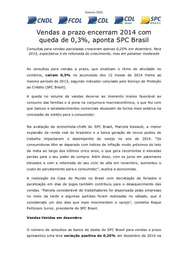 Vendas a prazo encerram 2014 com queda de 0,3%, aponta SPC Brasil Consultas para vendas parceladas cresceram apenas 0,25% ...
