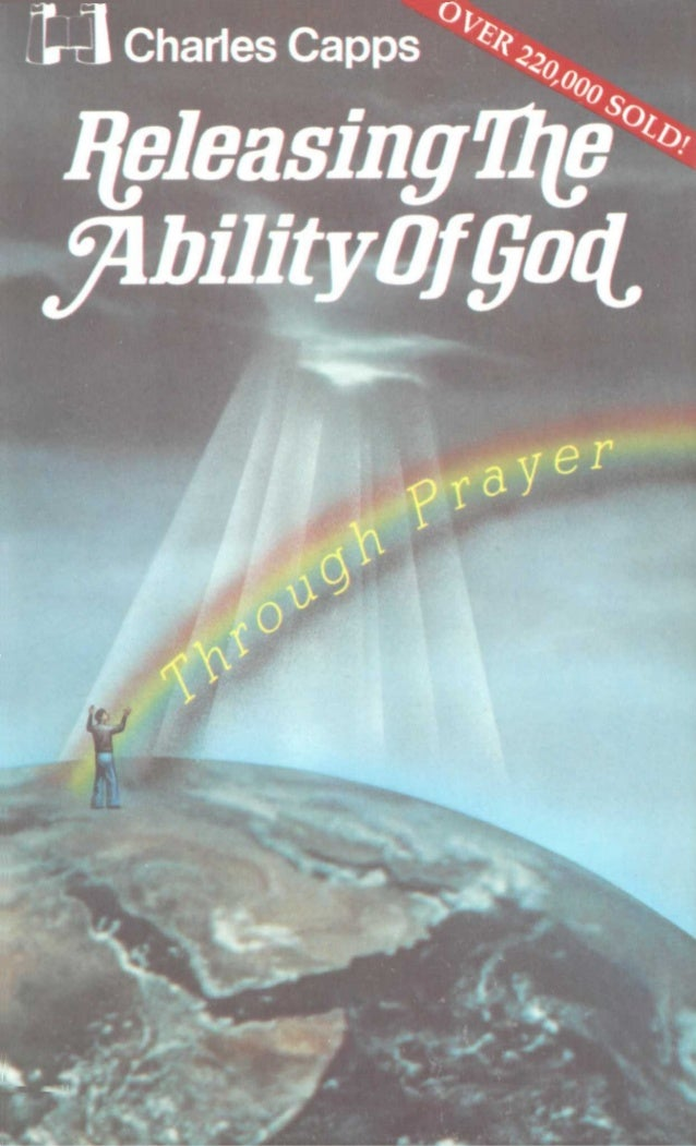 Releasing the Ability of God Through Prayer by Charles Capps HARRISON HOUSE Tulsa, Oklahoma