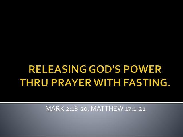 MARK 2:18-20, MATTHEW 17:1-21