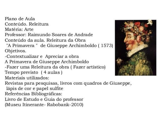 Plano de Aula Conteúdo. Releitura Matéria: Arte Professor: Raimundo Soares de Andrade Conteúdo da aula. Releitura da Obra ...