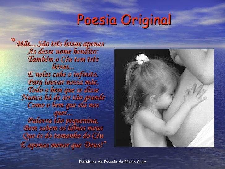 """Poesia Original <ul><li>"""" Mãe... São três letras apenas  As desse nome bendito: Também o Céu tem três letras... E nelas ca..."""