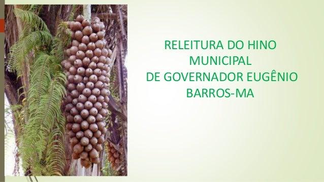 RELEITURA DO HINO MUNICIPAL DE GOVERNADOR EUGÊNIO BARROS-MA