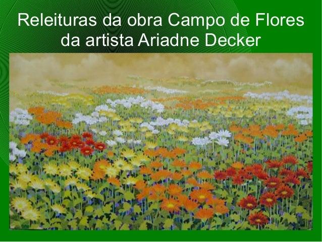 Releituras da obra Campo de Flores  da artista Ariadne Decker