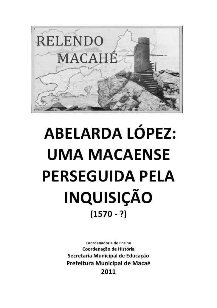 ABELARDA LÓPEZ:UMA MACAENSEPERSEGUIDA PELA  INQUISIÇÃO           (1570 - ?)         Coordenadoria de Ensino       Coordena...