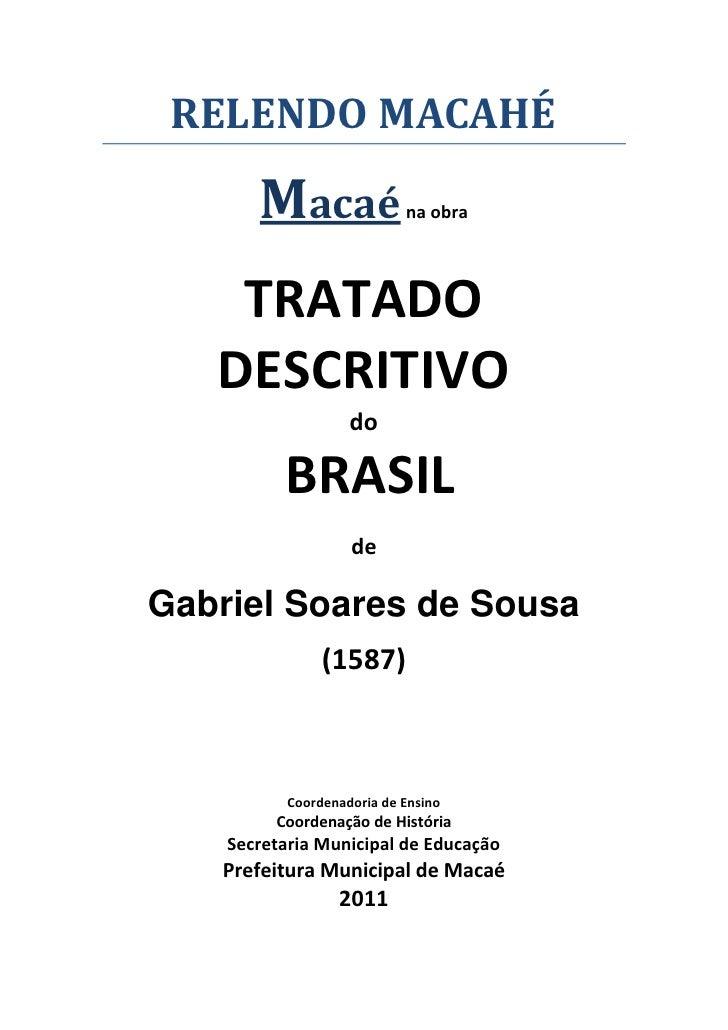 RELENDO MACAHÉ       Macaé                na obra    TRATADO   DESCRITIVO                    do          BRASIL           ...