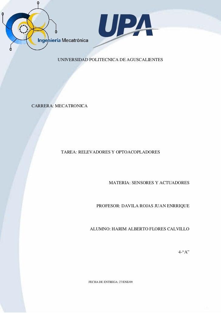 UNIVERSIDAD POLITECNICA DE AGUSCALIENTES     CARRERA: MECATRONICA               TAREA: RELEVADORES Y OPTOACOPLADORES      ...