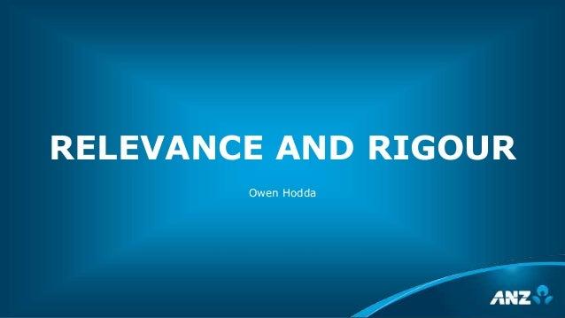 RELEVANCE AND RIGOUR Owen Hodda