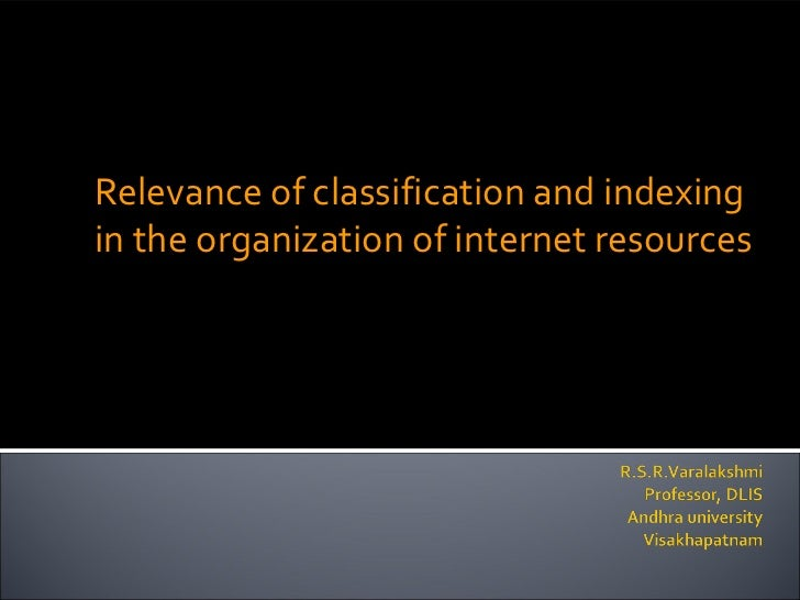 Relevance of classification and indexingin the organization of internet resources