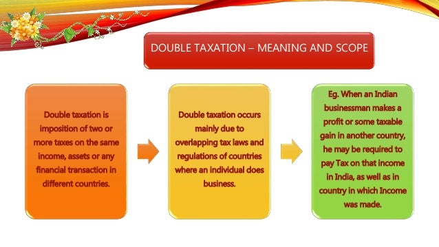 Relevance Of Double Taxation Avoidance Agreement And Its Impact
