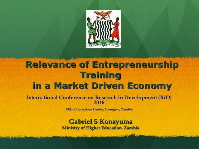 Relevance of EntrepreneurshipRelevance of Entrepreneurship TrainingTraining in a Market Driven Economyin a Market Driven E...