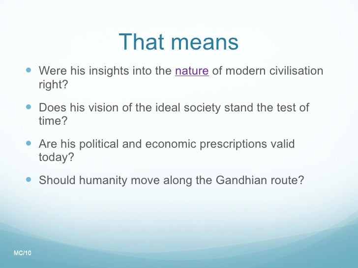 relevance of gandhi today essay We will write a custom essay sample on mahatma gandhi or any similar topic specifically for you do not wasteyour time  its relevance in religious studies today.