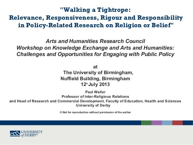 """""""Walking a Tightrope: Relevance, Responsiveness, Rigour and Responsibility in Policy-Related Research on Religion or Belie..."""