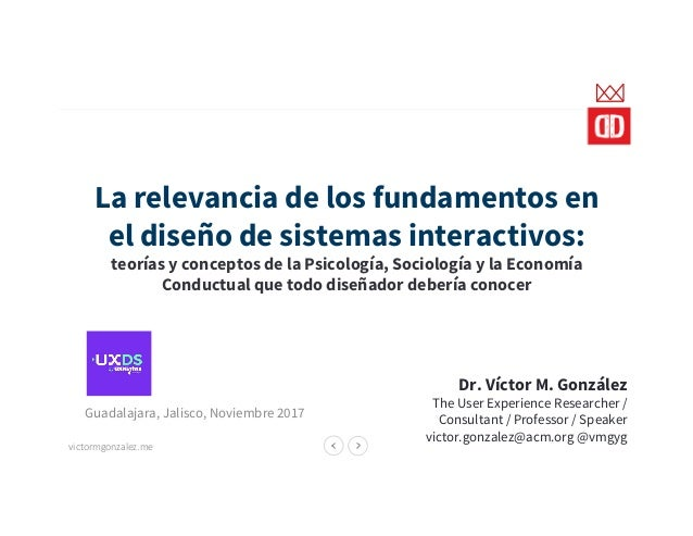 victormgonzalez.me La relevancia de los fundamentos en el diseño de sistemas interactivos: teorías y conceptos de la Psico...