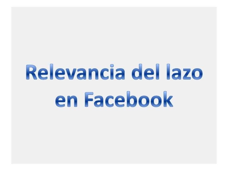 Relevancia del lazo en Facebook<br />