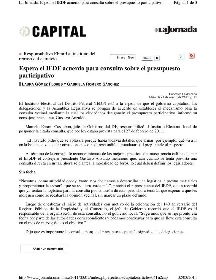 La Jornada: Espera el IEDF acuerdo para consulta sobre el presupuesto participativo            Página 1 de 3   Responsabil...