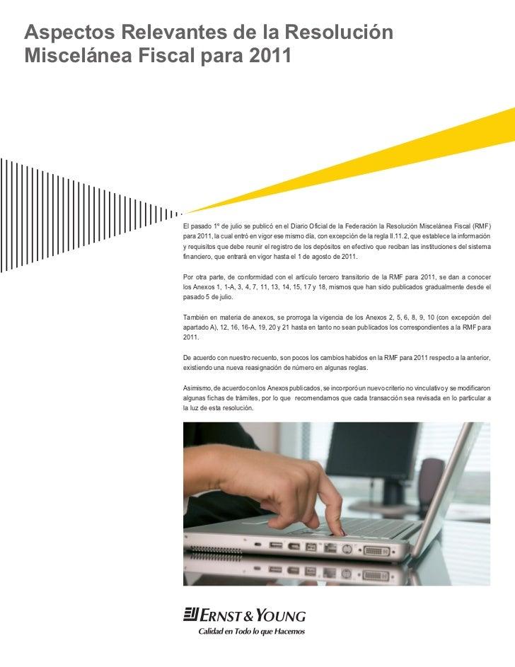 Aspectos Relevantes de la ResoluciónMiscelánea Fiscal para 2011               El pasado 1º de julio se publicó en el Diari...