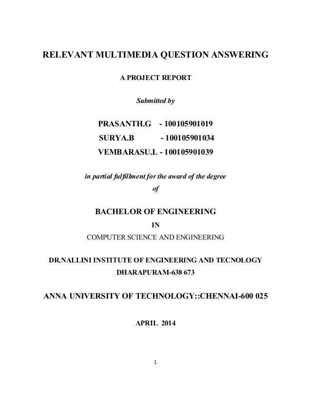 1 RELEVANT MULTIMEDIA QUESTION ANSWERING A PROJECT REPORT Submitted by PRASANTH.G - 100105901019 SURYA.B - 100105901034 VE...