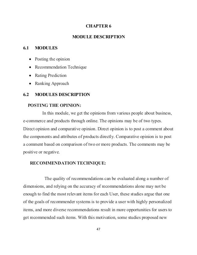 47 CHAPTER 6 MODULE DESCRIPTION 6.1 MODULES • Posting the opinion • Recommendation Technique • Rating Prediction • Ranking...