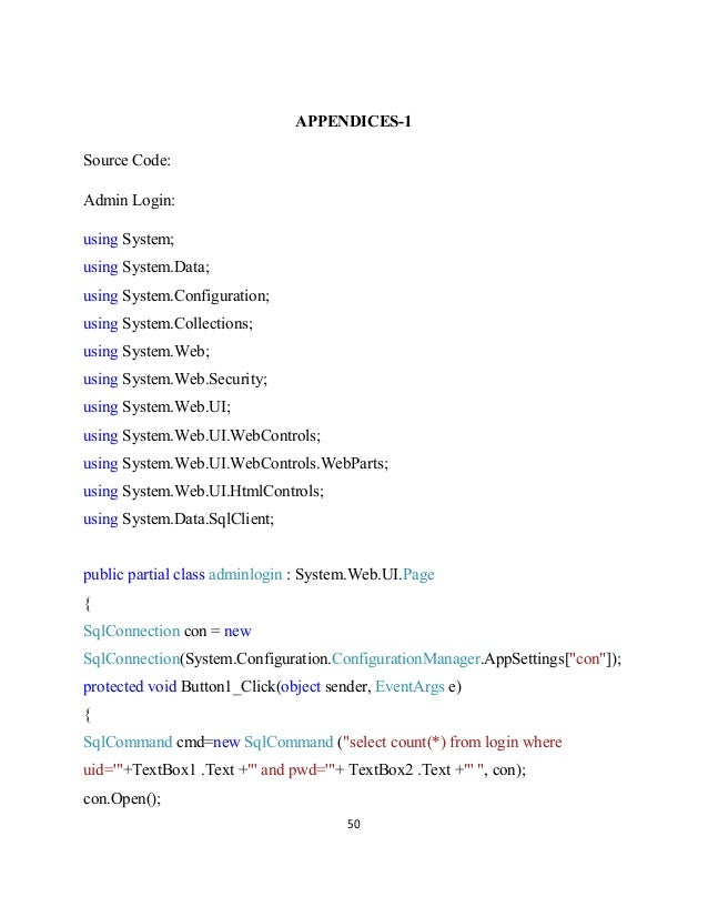 50 APPENDICES-1 Source Code: Admin Login: using System; using System.Data; using System.Configuration; using System.Collec...