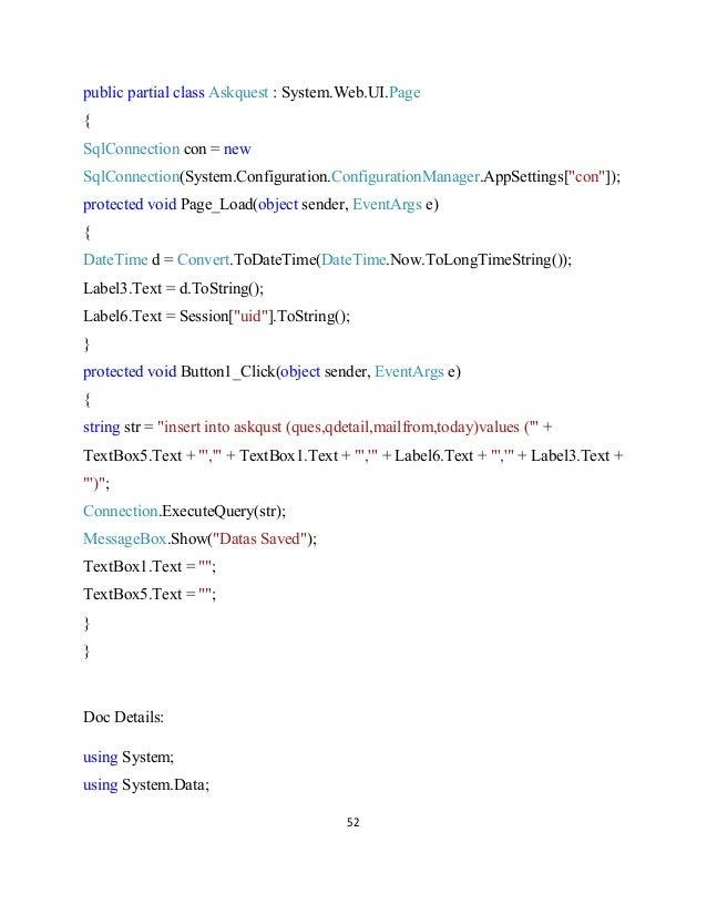 52 public partial class Askquest : System.Web.UI.Page { SqlConnection con = new SqlConnection(System.Configuration.Configu...