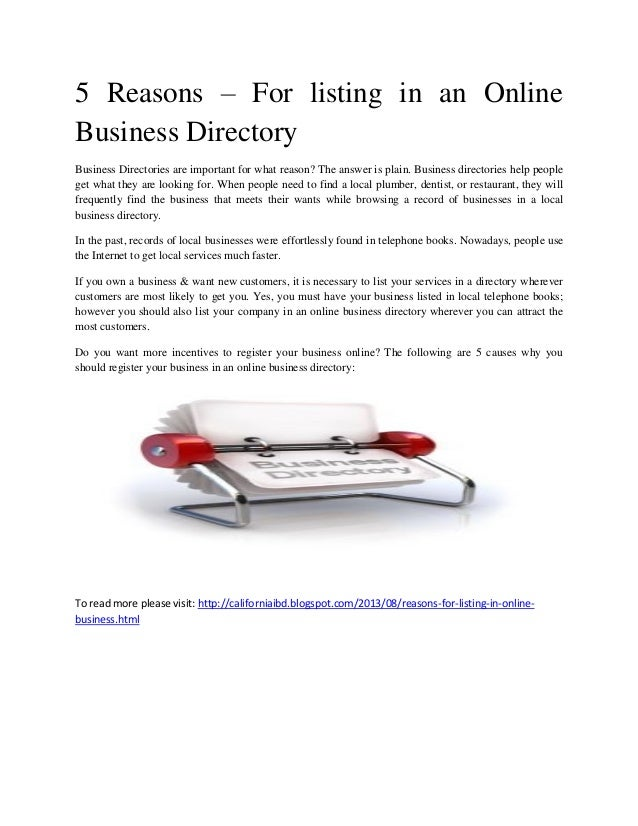 5 Reasons – For listing in an Online Business Directory Business Directories are important for what reason? The answer is ...