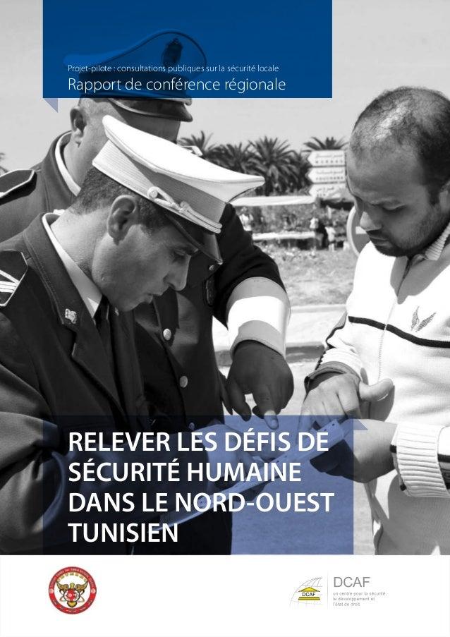 Projet-pilote : consultations publiques sur la sécurité locale  Rapport de conférence régionale  RELEVER LES DÉFIS DE  SÉC...