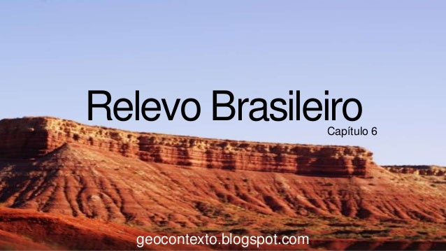 Relevo Brasileiro  Capítulo 6  geocontexto.blogspot.com
