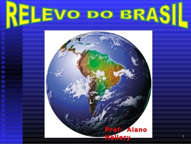 1 Prof: Alano Hellery