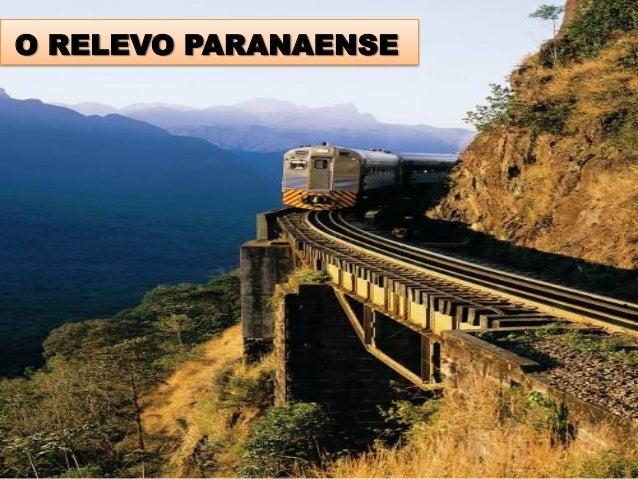 O RELEVO PARANAENSE