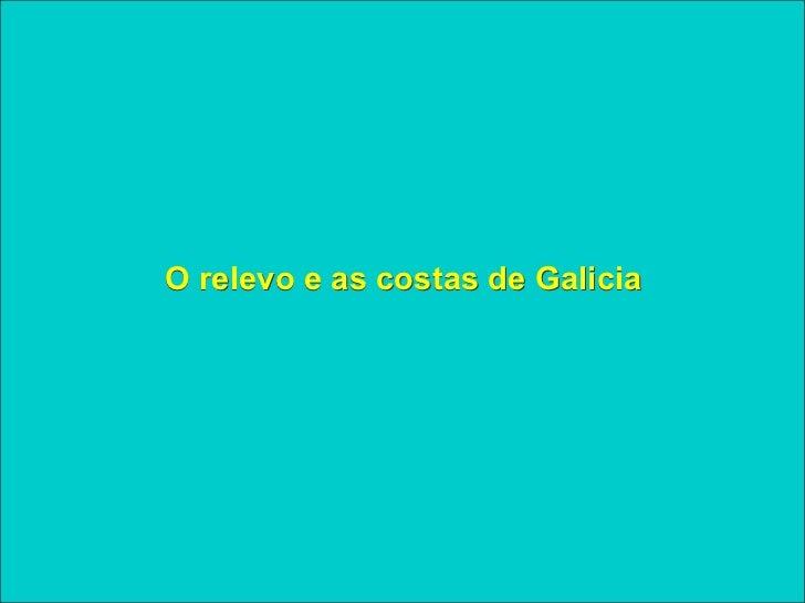 O relevo e as costas de Galicia