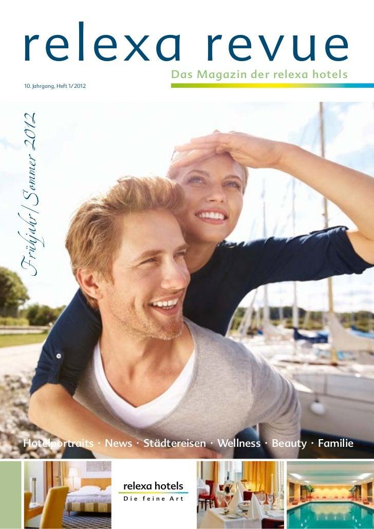 relexa revue                   Das Magazin der relexa hotels      10. Jahrgang, Heft 1/ 2012Frühjahr/Sommer 2012      Hote...