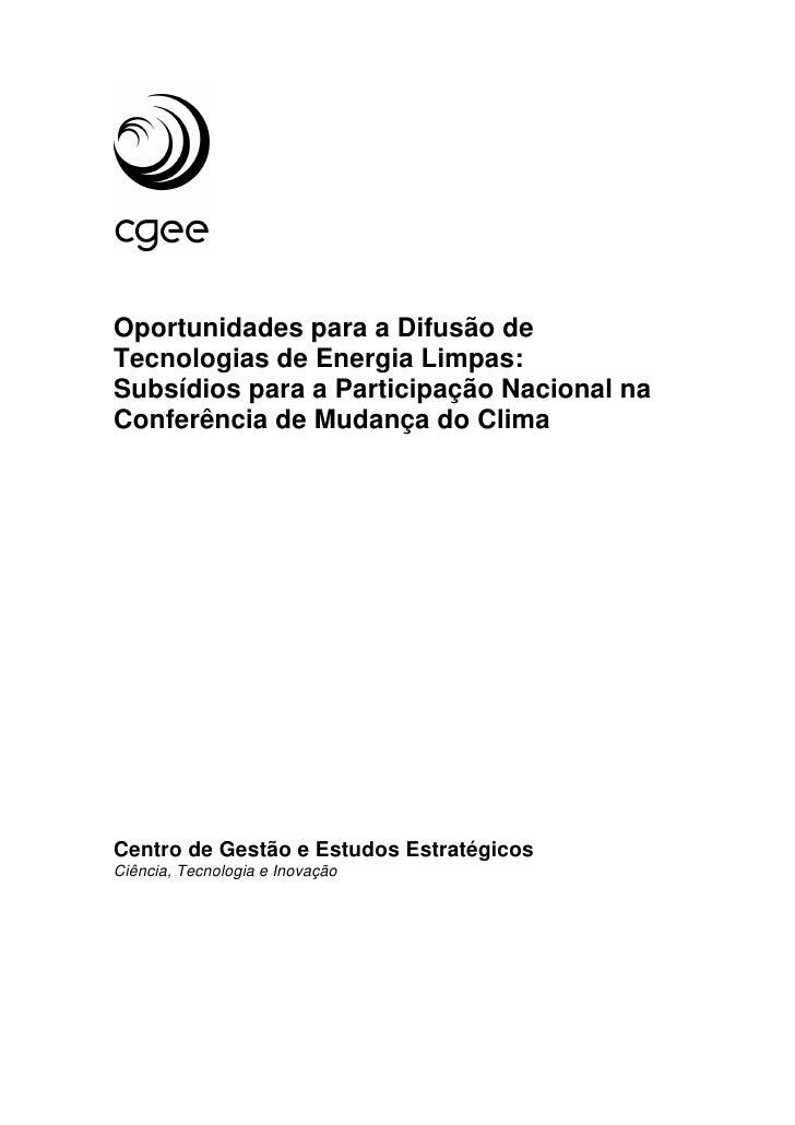 Oportunidades para a Difusão de Tecnologias de Energia Limpas: Subsídios para a Participação Nacional na Conferência de Mu...