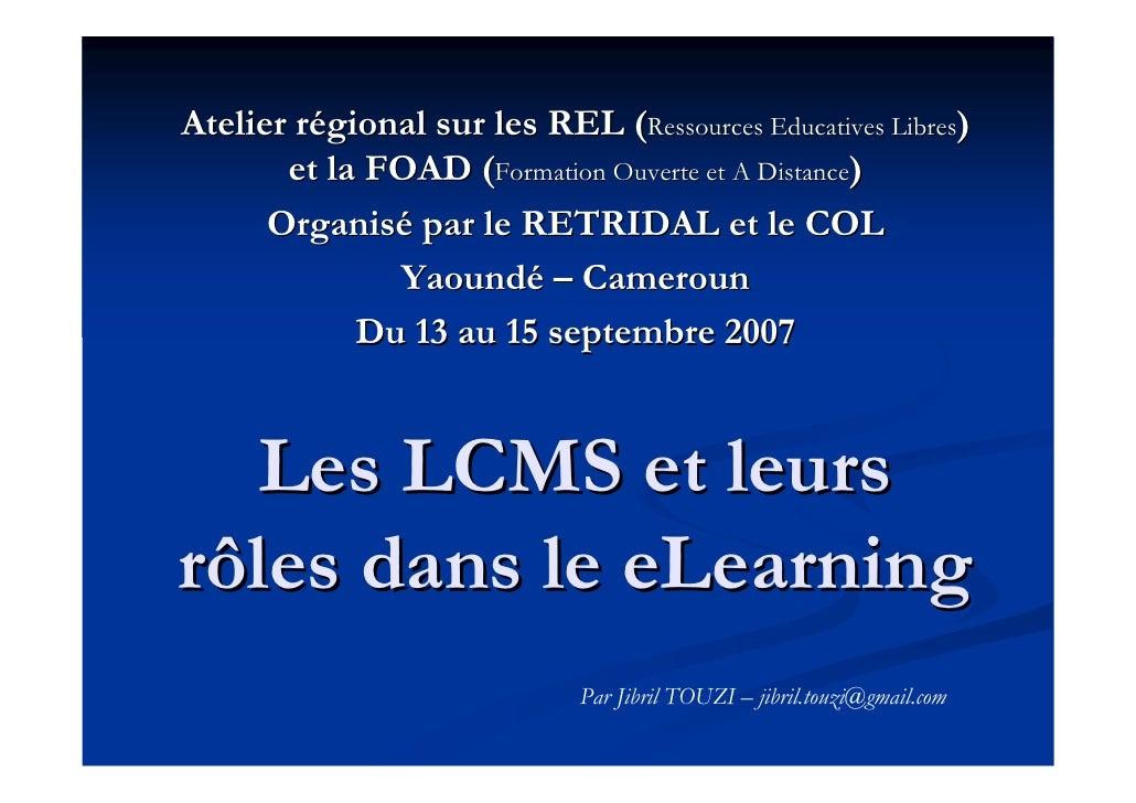 Atelier régional sur les REL (Ressources Educatives Libres)        et la FOAD (Formation Ouverte et A Distance)       Orga...
