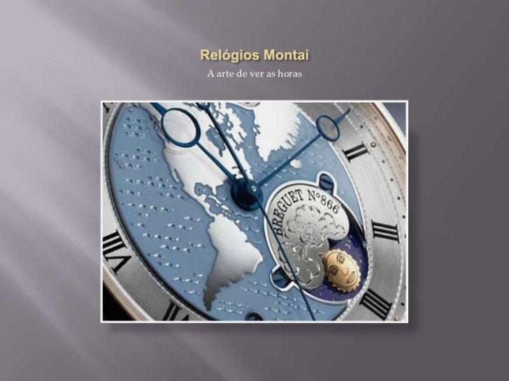 Relógios Montai<br />A arte de ver as horas<br />