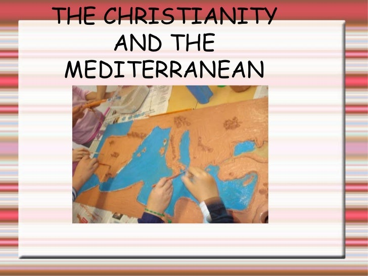 THE  CHRISTIANITY AND THE  MEDITERRANEAN