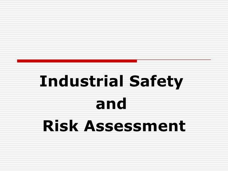 Industrial Safety  and  Risk Assessment
