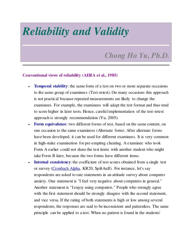 Reliability and Validity Chong Ho Yu, Ph.D. Conventional views of reliability (AERA et al., 1985)  Temporal stability: th...