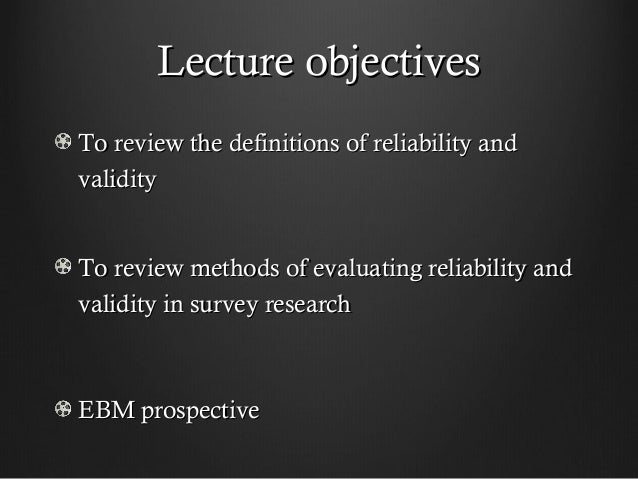 validity reliability and epidemiology Validity reliability is a necessary but not sufficient characteristic of an outcome  clinical epidemiology 2nd ed baltimore: williams & wilkins 1988.