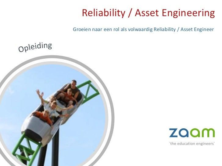 Reliability / Asset EngineeringGroeien naar een rol als volwaardig Reliability / Asset Engineer