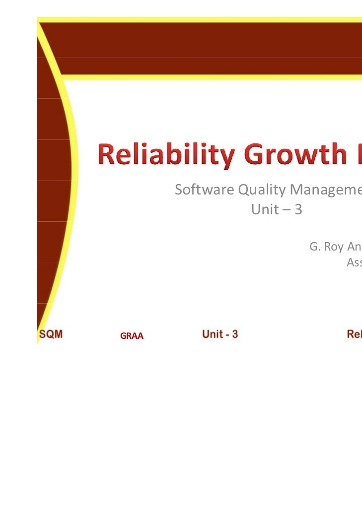 Software Quality Management                 Unit – 3                         G. Roy Antony Arnold                         ...