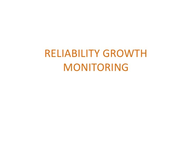 RELIABILITY GROWTH MONITORING<br />
