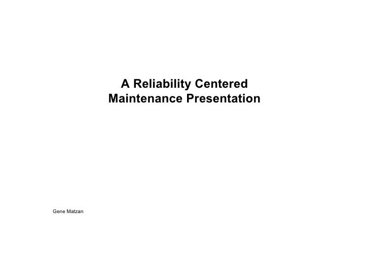 Gene Matzan A Reliability Centered Maintenance Presentation