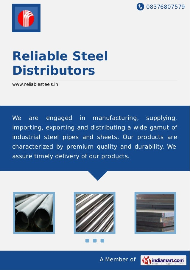 08376807579 A Member of Reliable Steel Distributors www.reliablesteels.in We are engaged in manufacturing, supplying, impo...