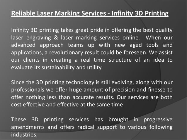 Reliable Laser Marking Services - Infinity 3D Printing Infinity 3D printing takes great pride in offering the best quality...