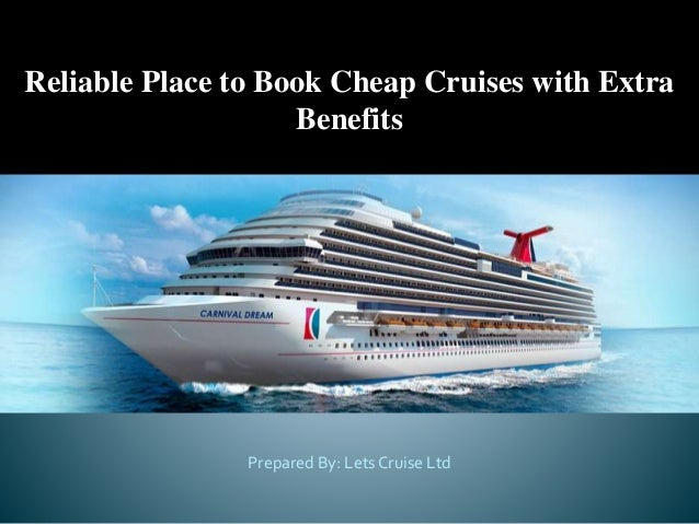 Reliable Place To Book Cheap Cruises With Extra Benefits - Cheap cruises com