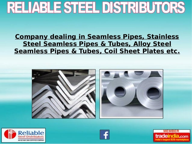 Company dealing in Seamless Pipes, Stainless Steel Seamless Pipes & Tubes, Alloy Steel Seamless Pipes & Tubes, Coil Sheet ...
