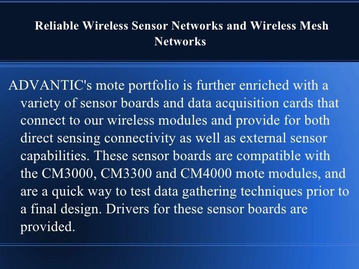 Reliable Wireless Sensor Networks and Wireless Mesh                          NetworksADVANTICs mote portfolio is further e...