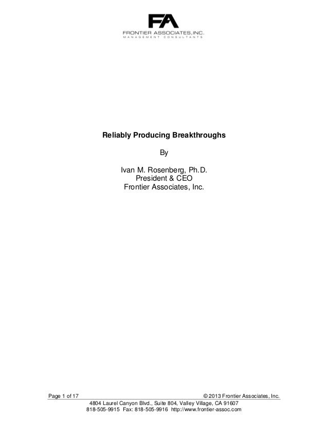 Reliably Producing Breakthroughs By Ivan M. Rosenberg, Ph.D. President & CEO Frontier Associates, Inc.  Page 1 of 17  © 20...
