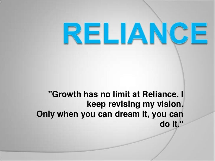 """Growth has no limit at Reliance. I           keep revising my vision.Only when you can dream it, you can                 ..."