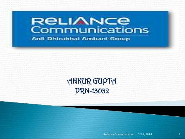 ANKUR GUPTA PRN-13032 3/12/2014Reliance Communication 1